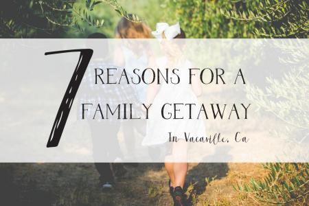 7 reasons for a family getaway
